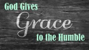 god-gives-grace-to-the-humble